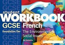 GCSE French: The Environment & Social Issues (Foundation) Student Workbook: The
