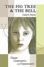 The Fig Tree and the Bell by Carlos Puente (2011, Paperback)