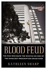 Blood Feud: The Man Who Blew the Whistle on One of the Deadliest Presc-ExLibrary