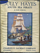 Bully Hayes South Sea Pirate by Basil Lubbock-1st Edition/DJ-1931