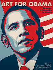 Art for Obama: Designing the Campaign for Change,Shepard Fairey,New Book mon0000