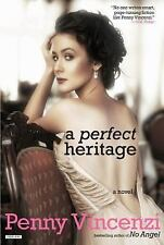 A Perfect Heritage : A Novel by Penny Vincenzi (2016, Paperback)