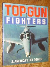 TOP GUN FIGHTERS AND AMERICA'S JET POWER