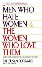 Men Who Hate Women and the Women Who Love Them : When Loving Hurts and You Don'…