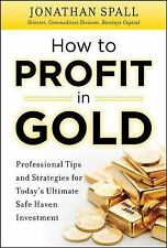 How to Profit in Gold:  Professional Tips and Strategies for Todays Ul-ExLibrary