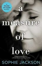 A Pound of Flesh: A Measure of Love 5 by Sophie Jackson (2016, Paperback)
