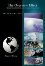 The Overview Effect : Space Exploration and Human Evolution by Frank White...