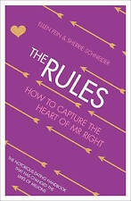 The Rules: How to Capture the Heart of Mr Right: Time Tested Secrets for Capturi