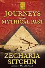 CX - JOURNEYS TO THE MYTHICAL PAST by ZECHARIA SITCHIN  **NEW Hardcover & DJ