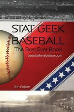 Stat Geek Baseball, the Best Ever Book 5th Edition by Baseballevaluation.com...