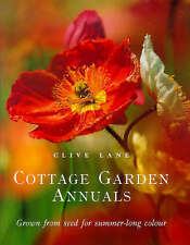 Cottage Garden Annuals: Grown from Seed for Summer-long Colour by Clive Lane (Ha