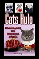Cats Rule : Funny Cat Pictures, Cat Rhymes, and 101 Amazing Cat Facts by...