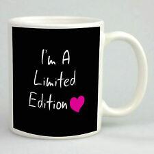 Limited edition mug funny cute mug girlfriend gift novelty gift 11oz white mug