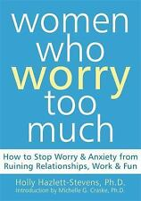Women Who Worry Too Much: How to Stop Worry and Anxiety from Ruining R-ExLibrary
