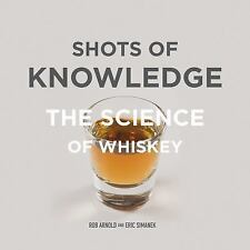 Shots of Knowledge: The Science of Whiskey Book~Production~Color Photos~NEW HC