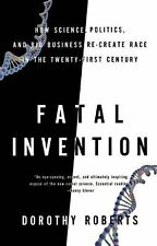 Fatal Invention : How Science, Politics, and Big Business Re-Create Race in...