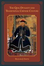 The Qing Dynasty and Traditional Chinese Culture by Richard J. Smith (2015,...