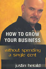 HOW TO GROW YOUR BUSINESS...JUSTIN HERALD...LIKE NEW COND