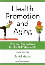 Health Promotion and Aging, Seventh Edition : Practical Applications for...
