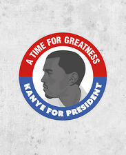KANYE FOR PRESIDENT! kanye west sticker, a time for greatness, kanye 2020 yeezus