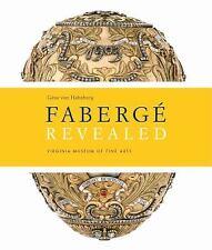 Faberge Revealed: At the Virginia Museum of Fine Arts HC/DJ Geza Von Habsburg