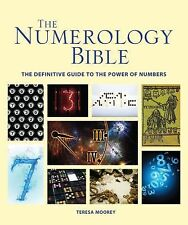 The Numerology Bible : The Definitive Guide to the Power of Numbers by Teresa...
