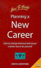 Planning a New Career: How to Change Direction and Secure a Better Future for Yo