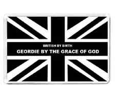 Newcastle Fridge Magnet British By Birth Geordie By The Grace Of God 7cm x 4.5cm