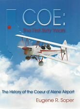 COE: The First Sixty Years of the Coeur d'Alene Airport (Northwest Aviation)