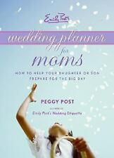 Emily Post's Wedding Planner for Moms Post, Peggy Spiral-bound