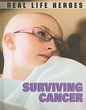 Surviving Cancer (Real Life Heroes)