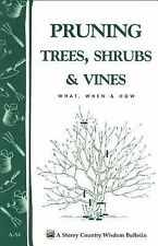 Pruning Trees, Shrubs and Vines by Garden Way Publishing Editors and S. Smith...