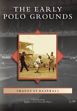 Early Polo Grounds, The, NY (IOB) (Images of Baseball), Chris Epting, New Books