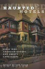 Haunted: Haunted Hotels : Eerie Inns, Ghoulish Guests, and Creepy Caretakers...