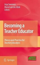 Becoming a Teacher Educator : Theory and Practice for Teacher Educators...