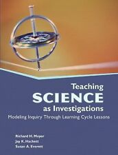 Teaching Science as Investigations : Modeling Inquiry Through Learning Cycle Les
