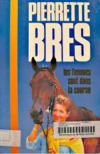 PIERRETTE BRES les femmes sont dans la course 1987 FAVRE sport hippique/cheval++