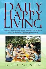 Daily Happy Living : How to Use the Joycentrix System to Enable Us to Be...