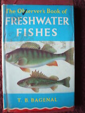 THE OBSERVER OBSERVERS BOOK OF FRESHWATER FISHES 1970 1539170 H B DJ T B BAGNAL