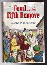 Elinor M Brent-Dyer - The Feud in the Fifth Remove - 1949 - in RARE Original D/W
