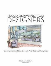 Hand Drawing for Designers: Communicating Ideas through Architectural Graphics S
