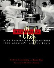 Becoming a Chef: With Recipes and Reflections from America's Leading Chefs (Hos