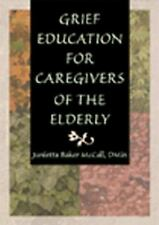Grief Education for Caregivers of the Elderly (Haworth Religion and Me-ExLibrary