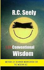 Unconventional Wisdom : Methods of Behavior Modification for the Modern Age...