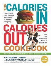 The Calories In, Calories Out Cookbook: 200 Everyday Recipes That Take-ExLibrary