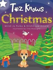 Toz Knows Christmas by Mindi Jo Furby and Kristin Lee Arnold (2013, Hardcover)
