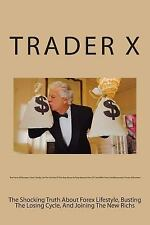 The Forex Millionaire : How I Finally Let the Cat Out of the Bag about...
