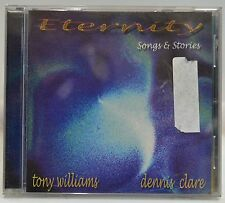 Eternity, Tony Williams & Dennis Clare CD,  Excellent Cond Fast n Free