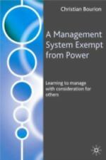 Management System Exempt from Power : Learning to Manage with Consideration...