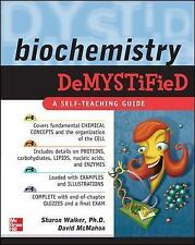 Biochemistry Demystified by David McMahon and Sharon Walker (2008, Paperback)